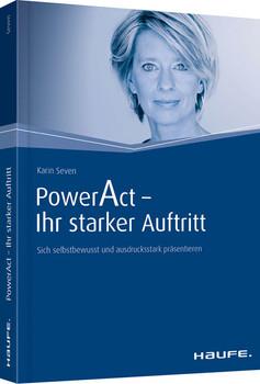 Power Act - Ihr starker Auftritt: Sich selbstbewusst und ausdrucksstark präsentieren - Seven, Karin