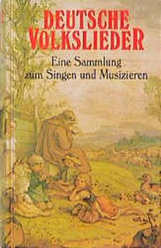 Deutsche Volkslieder. Eine Sammlung zum Singen und Musizieren mit Notenschlüssel