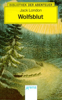 Arena Bibliothek der Abenteuer, Bd.39, Wolfsblut - Jack London