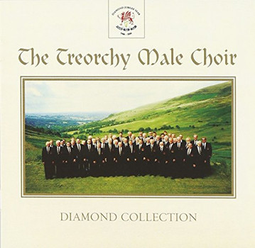 Treorchy Male Voice Choir - Diamond Collection