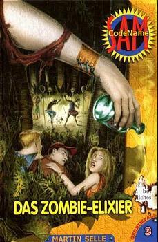 Codename Sam, Bd.3, Das Zombie-Elixier - Martin Selle