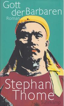Gott der Barbaren - Stephan Thome  [Gebundene Ausgabe]