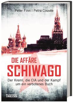 Die Affäre Schiwago: Der Kreml, die CIA und der Kampf um ein verbotenes Buch - Petra Couvée [Gebundene Ausgabe]