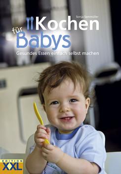 Kochen für Babys - Sonja Sammüller
