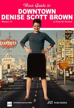 Your Guide to Downtown Denise Scott Brown. Hintergrund 56 [Taschenbuch]