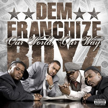 Dem Franchize Boyz - Our World,Our Way
