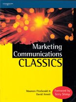 Marketing Communications Classic: An International Collection of Classic and Contemporary Papers - Arnott