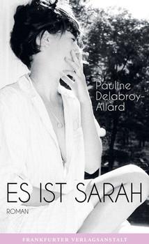 Es ist Sarah - Pauline Delabroy-Allard  [Gebundene Ausgabe]
