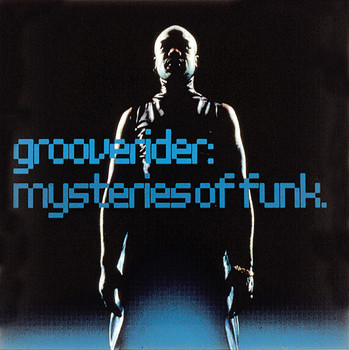 Grooverider - Mysteries of Funk