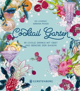 Cocktail Garten. 99 coole Drinks mit Obst und Gemüse der Saison - Ed Loveday  [Gebundene Ausgabe]