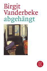 abgehängt - Birgit Vanderbeke