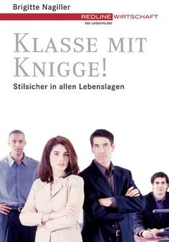 Klasse mit Knigge. Stilsicher in allen Lebenslagen (Redline Wirtschaft bei ueberreuter) - Brigitte Nagiller