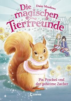 Die magischen Tierfreunde - Pia Puschel und der geheime Zauber - Daisy Meadows  [Gebundene Ausgabe]