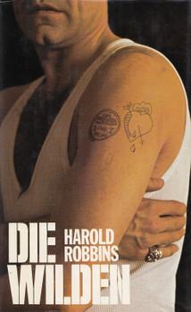 Die Wilden - Harold Robbins [Gebundene Ausgabe]