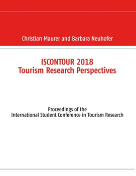 ISCONTOUR 2018 Tourism Research Perspectives. Proceedings of the International Student Conference in Tourism Research - Barbara Neuhofer  [Taschenbuch]