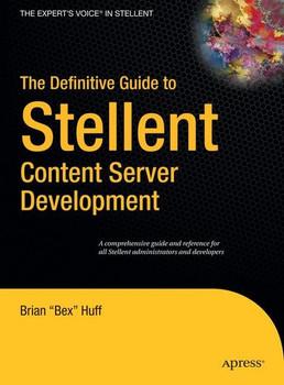 The Definitive Guide to Stellent Content Server Development - Brian Huff  [Gebundene Ausgabe]