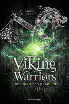 Viking Warriors, Band 2: Der Ring des Drachen - Richard Dübell  [Taschenbuch]