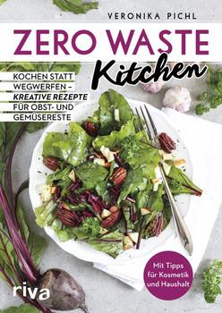 Zero Waste Kitchen. Kochen statt wegwerfen – kreative Rezepte für Obst- und Gemüsereste - Veronika Pichl  [Taschenbuch]