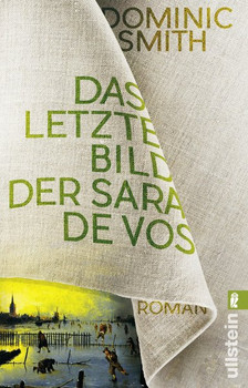 Das letzte Bild der Sara de Vos. Roman - Dominic Smith  [Taschenbuch]
