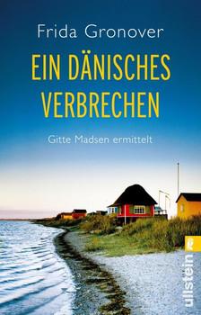 Ein dänisches Verbrechen. Gitte Madsen ermittelt - Frida Gronover  [Taschenbuch]