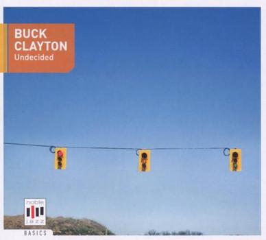 Buck Clayton - Undecided