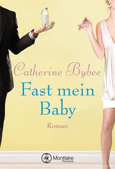 Fast mein Baby - Catherine Bybee  [Taschenbuch]