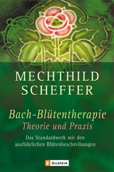 Bach-Blütentherapie - Mechthild Scheffer