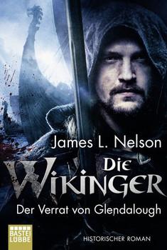 Die Wikinger - Der Verrat von Glendalough. Historischer Roman - James L. Nelson  [Taschenbuch]