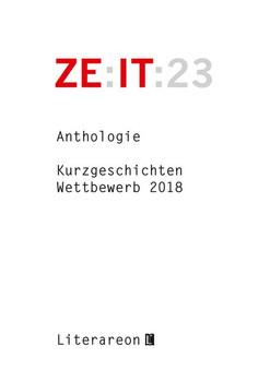 Zeit. Kurzgeschichten-Wettbewerb 2018 · Anthologie [Taschenbuch]