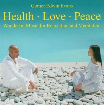 Gomer Edwin Evans - Health * Love * Peace