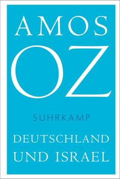 Deutschland und Israel - Amos Oz  [Gebundene Ausgabe]