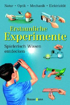 Erstaunliche Experimente. Spielerisch Wissen entdecken - Francois Aulas