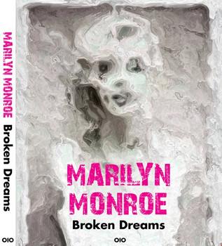 Marilyn Monroe - Broken Dreams - An Idiot (Hrsg./ edition)  [Gebundene Ausgabe]