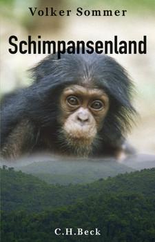 Schimpansenland: Wildes Leben in Afrika - Volker Sommer