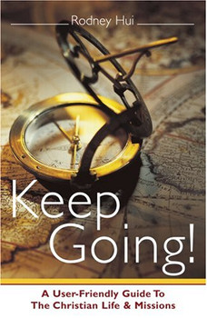 Maiden, Peter - Keep Going!: A User-Friendly Guide to the Christian Life and Missions