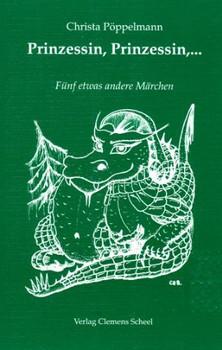 Prinzessin, Prinzessin...: Fünf etwas andere Märchen - Pöppelmann, Christa