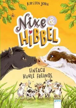 Nixe & Hibbel (1). Einfach kuhle Freunde - Kirsten John  [Gebundene Ausgabe]