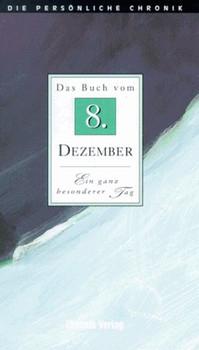 Die Persönliche Chronik, in 366 Bdn., 8. Dezember