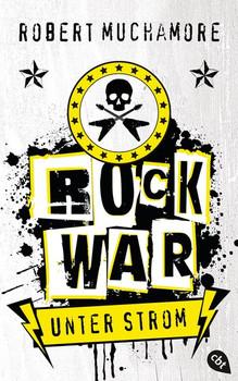 Rock War - Unter Strom - Robert Muchamore  [Gebundene Ausgabe]