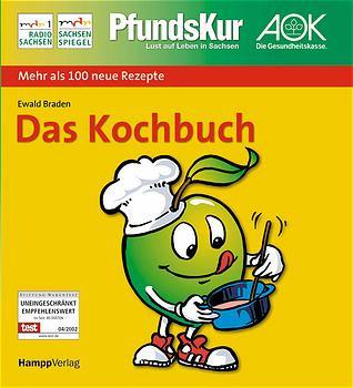 Die PfundsKur. Das neue Kochbuch. Mit vielen neuen Rezepten - Ewald Braden
