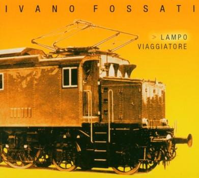 Ivano Fossati - Lampo Viaggiatore