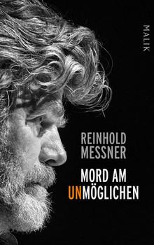 Mord am Unmöglichen - Reinhold Messner  [Gebundene Ausgabe]