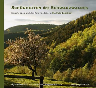 Schönheiten des Schwarzwaldes. Elzach, Yach und der Rohrhardsberg. Ein Foto-Lesebuch [Gebundene Ausgabe]