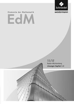 Elemente der Mathematik SII / Elemente der Mathematik SII - Ausgabe 2017. Ausgabe 2017 für die Kursstufe in Baden-Württemberg / Lösungen 1 Kursstufe [Taschenbuch]