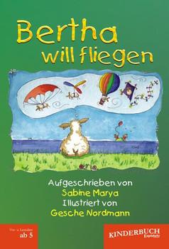Bertha will fliegen - Sabine Marya  [Gebundene Ausgabe]