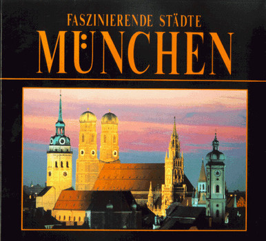 Faszinierende Städte. München. Sonderausgabe - Toni Kurz