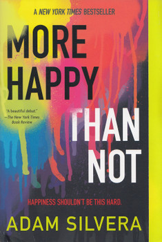 More Happy Than Not - Adam Silvera [Paperback]