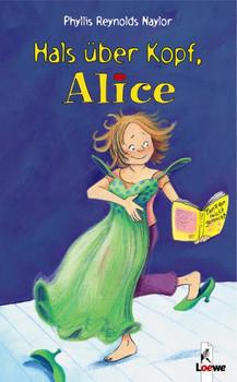 Hals über Kopf, Alice - Phyllis Reynolds Naylor