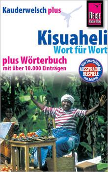 Reise Know-How Kauderwelsch plus Kisuaheli - Wort für Wort +: Für Tansania, Kenia und Uganda. Kauderwelsch-Sprachführer Band 10+ - Friedrich, Christoph