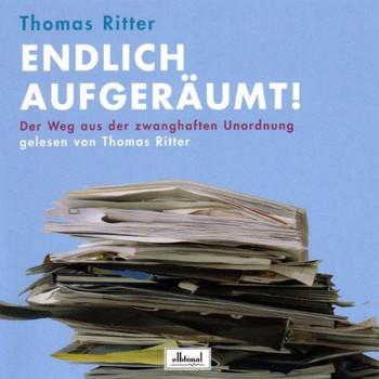 Thomas Ritter - Endlich Aufgeräumt (Hörbuch)